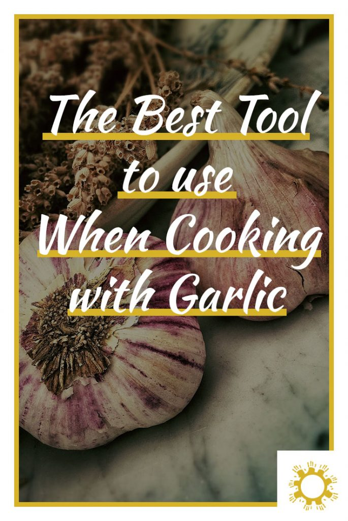 The Best Tool to use When Cooking with Garlic