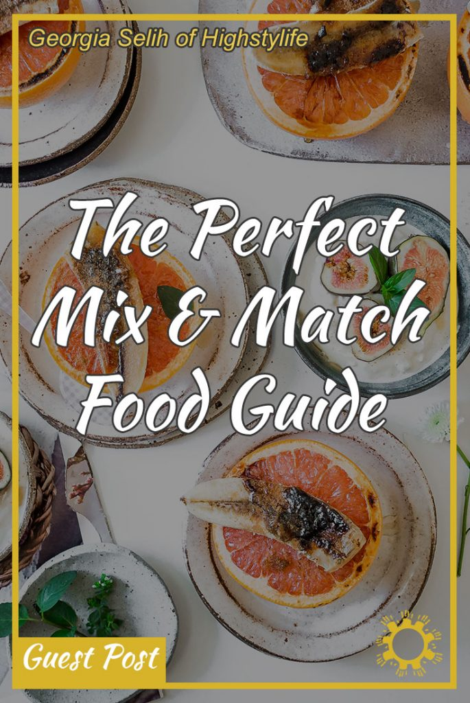 The Perfect Mix & Match Food Guide