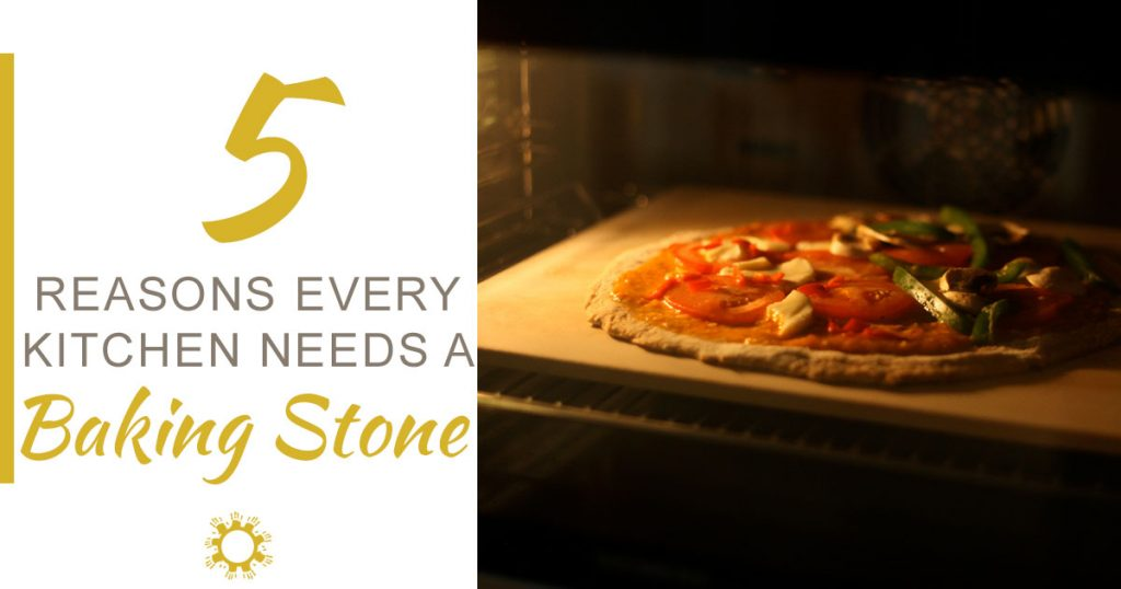 5 Reasons Every Kitchen Needs a Baking Stone