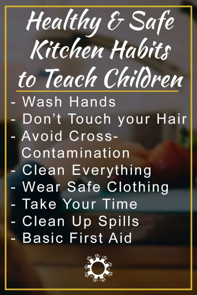Healthy & Safe Kitchen Habits to Teach Children