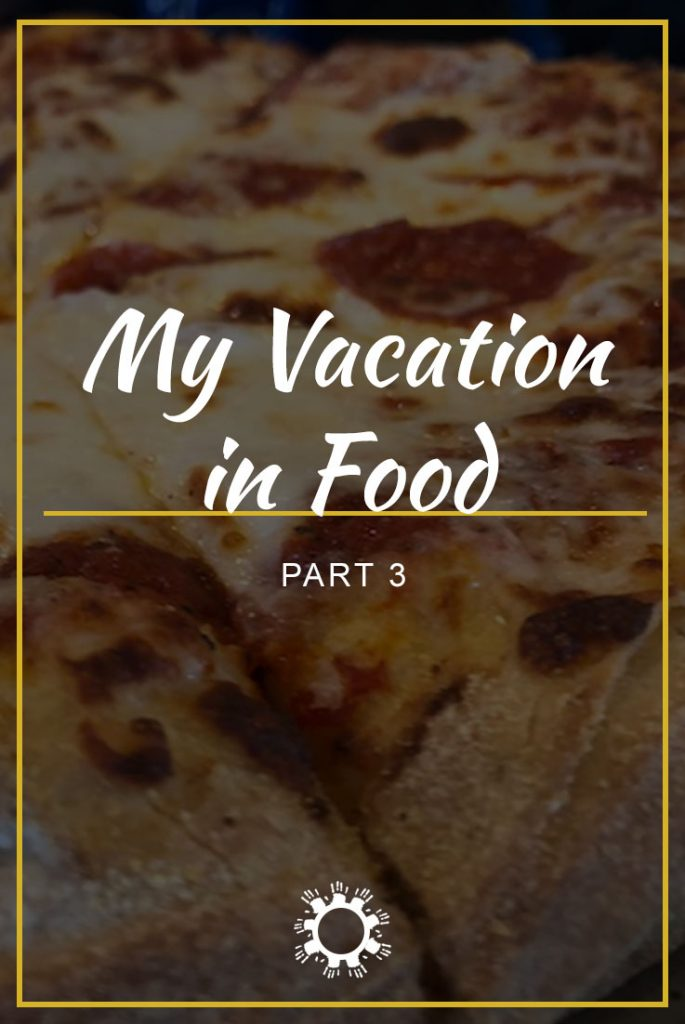 My Vacation in Food: Part 3