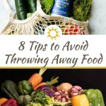 Food Waste: Top 8 Tips to Avoid Throwing Away Food