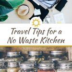 Travel Tips for a No Waste Kitchen
