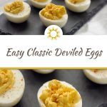 Classic deviled eggs on a slate tray on top of a white and grey marble surface with a white bar across the middle with a close up below the title overlay