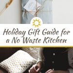 Holiday Gift Guide for a No Waste Kitchen