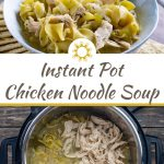 Instant pot chicken noodle soup with a stainless steel spoon in a round bowl surrounded by crackers (with title overlay)
